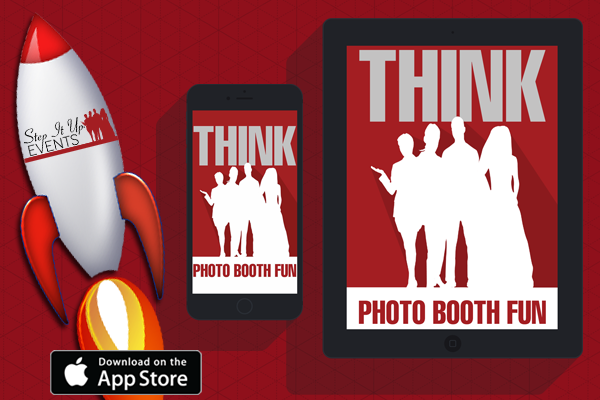 Our App, THINK Photo Booth Fun Has Launched | Step It Up